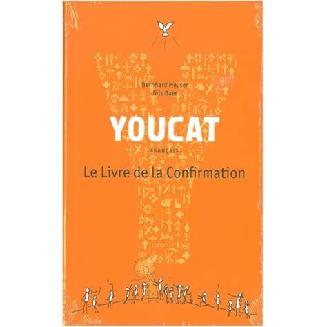 librerie religiose youcat le livre de la confirmation bayard editions