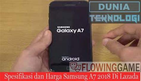 Harga Samsung A7 Di Tahun 2018 spesifikasi dan harga samsung a7 2018 di lazada