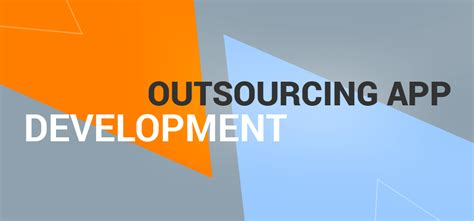 How To Outsource Applications Outsourcing App Development Company