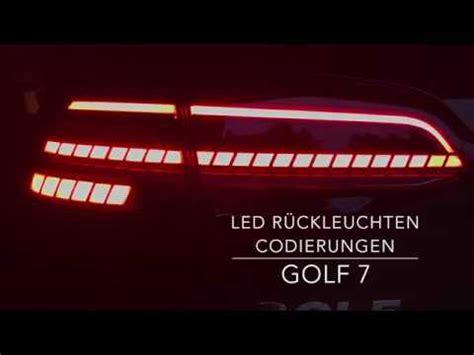 Golf 7 Led Rücklicht Codierungen by Golf 7 Led R 252 Cklicht Codierungen Youtube