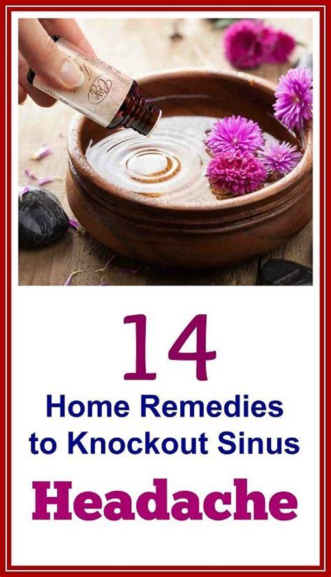 Sinus Headache Home Remedies by Chronic Sinus Headache Home Remedies And Remedies On