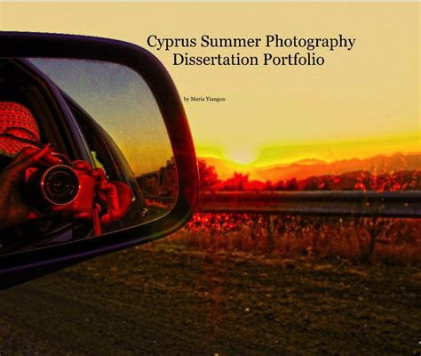 dissertation photography cyprus summer photography dissertation portolio by