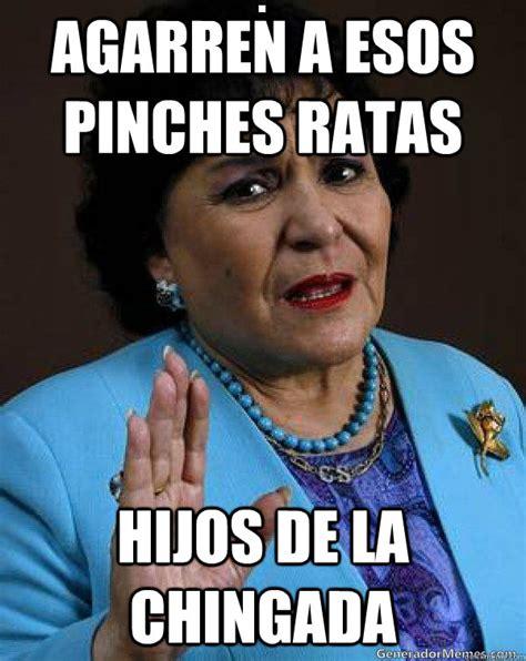 Pinches Memes - agarren a esos pinches ratas hijos de la chingada carmen