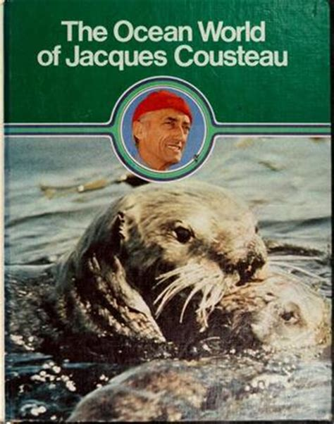 otis show the world saving the world volume 1 books the act of the world of jacques cousteau vol