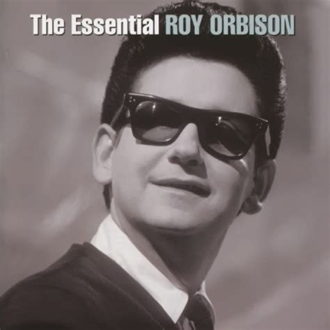 Album Roy the essential roy orbison roy orbison songs reviews