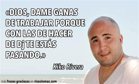 imagenes graciosas de kiko frase de kiko rivera