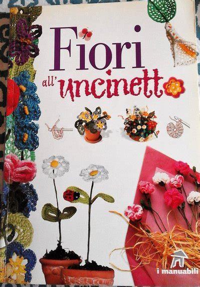 il manuale dei fiori all uncinetto manuale fiori all uncinetto libri schemi e corsi libri