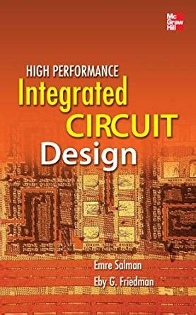 book of integrated circuit high performance integrated circuit design ebook emre salman eby friedman kindle