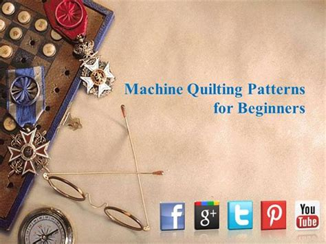 Machine Quilting For Beginners by Machine Quilting Patterns For Beginners Authorstream
