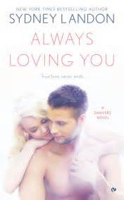 Always Loving You A Danvers Novel me by sydney landon penguinrandomhouse
