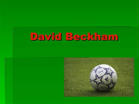 david beckham biography ppt david beckham online presentation