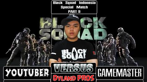 black squad indonesia youtuber vs gm gamemaster black squad indonesia 2