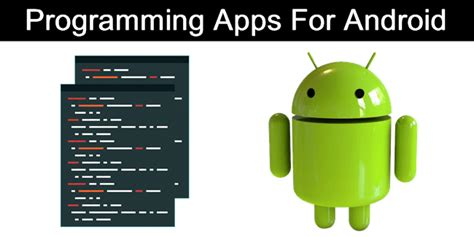 top 10 best programming apps for android 2018 safe tricks