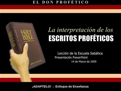 la interpretacion de los leccion 11 la interpretacion de los escritos profeticos twp
