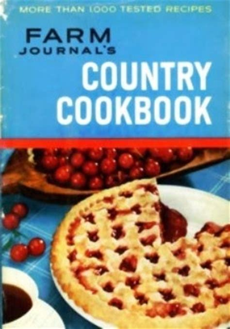the farmhouse country cookbook 170 traditional recipes shown in 580 evocative step by step photographs books the iowa farm journal country cookbook