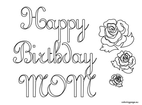 coloring pages that say happy birthday happy birthday coloring pages for mom coloring home