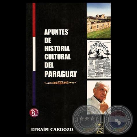 imagenes historicas del paraguay portal guaran 237 apuntes de historia cultural del paraguay