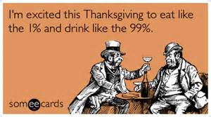 day before thanksgiving drinking image 206624 we are the 99 percent know your meme