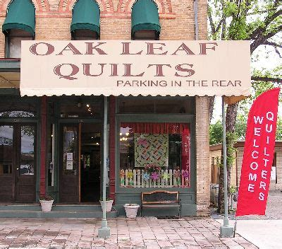 Quilt Shops In San Antonio by 17 Best Images About Quilt Shops Hill Country On A Well Oak Leaves And Studios