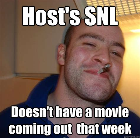 Snl Meme - host s snl doesn t have a movie coming out that week