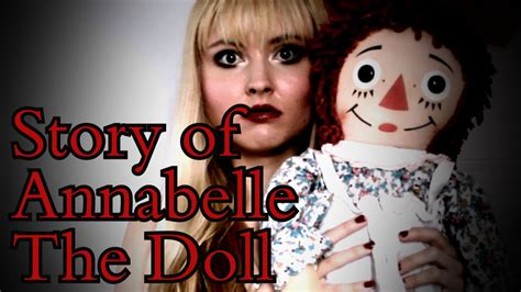 the annabelle doll story story of annabelle the haunted demonic doll