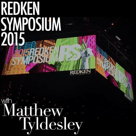 redken professional symposium 2015 backstage pass to redken symposium with matthew tyldesley