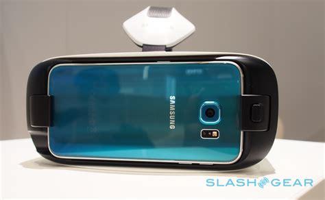 Samsung S6 Gear samsung s not giving up on vr gear vr gs6 on slashgear