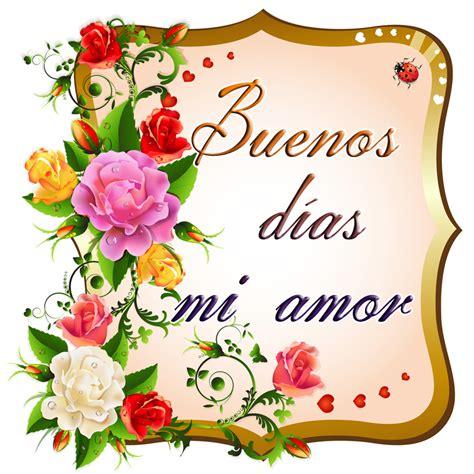 imagenes de buenos dias mi amor trackid sp 006 imagenes con frases de buenos d 237 as para mi pareja y amigos