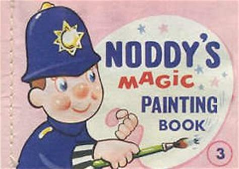 noddy painting noddy s magic painting book 3 mr plod by enid blyton