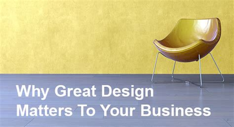 your business and company matters today blog why great design matters to your business