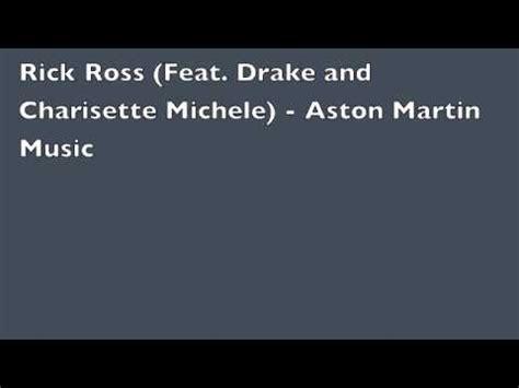 Lyrics To Aston Martin by Rick Ross Feat And Charisette Michele Aston Martin