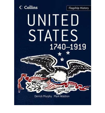 flagship history united states 1740 1919 derrick murphy 9780007268740