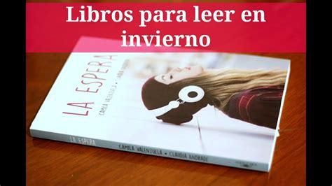 libros para leer en español para adultos recomendaci 243 n libros para leer en invierno youtube