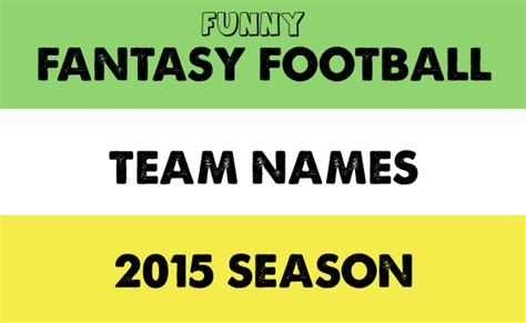 fantasy football league names 117 funny fantasy football team names for 2015