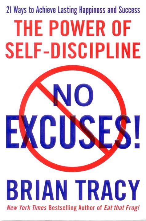 libro no excuses the power brian tracy no excuses the power of self discipline ebook bronbehra