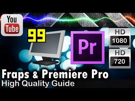 adobe premiere pro youtube 1080p best youtube video settings for fraps adobe premiere pro