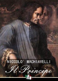 Il Principe Sang Pangeran Niccolo Machiavelli 1000 images about machiavelli on niccolo