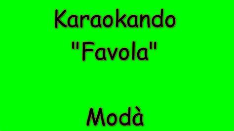 favola modà testo karaoke italiano favola mod 224 testo