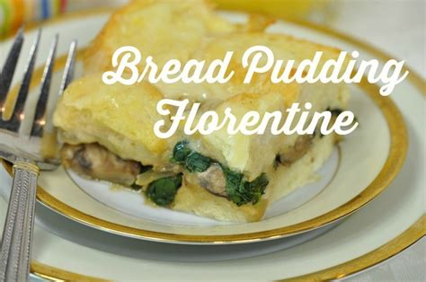 Bread Pudding Two Ways Beginner Expert by Savory Bread Pudding Recipe Bread Pudding Florentine For