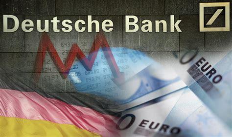 deutsche bank retirement deutsche bank at danger level that could smash markets