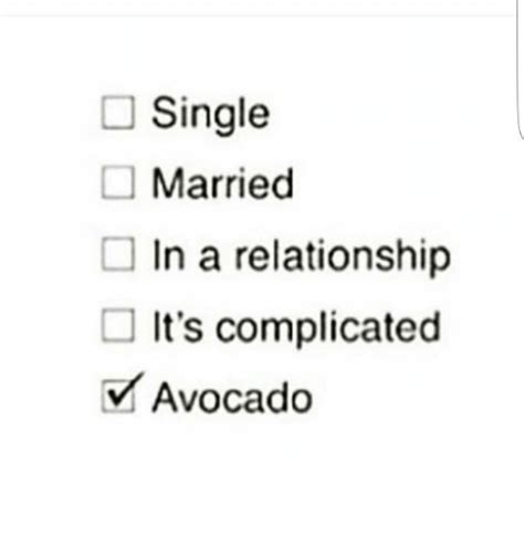 Single Relationship Memes - single married in a relationship it s complicated avocado