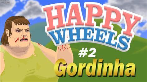happy wheels full version jeux happy wheels 2 gordinha youtube