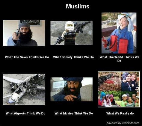 Islam Meme - muslims what they think we do what we really do