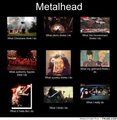 What I Do Meme - pics for gt metalhead meme