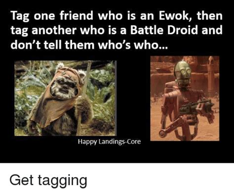 tag one friend who is an ewok then tag another who is a