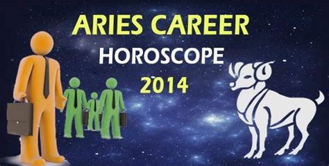 aries 2014 career horoscope yearly career horoscope for aries