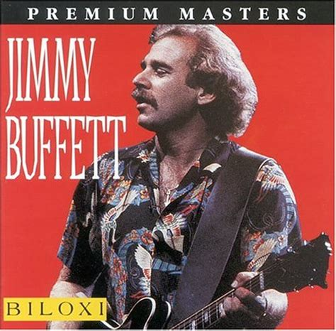 Related Links Jimmy Buffett Biloxi 1998 Best Of Jimmy Buffet