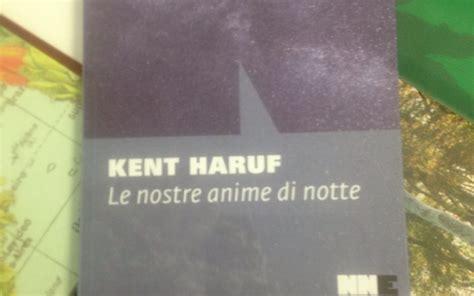 le nostre anime di kent haruf le nostre anime di notte casa del libro