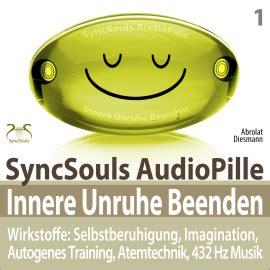 innere unruhe innere unruhe beenden syncsouls audiopille wirkstoffe