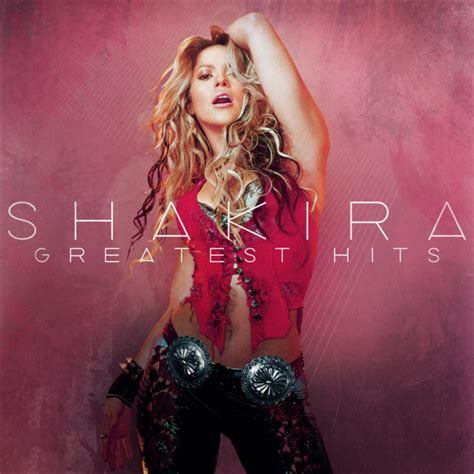 best of shakira greatest hits shakira listen and discover at last fm